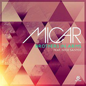 MICAR FEAT. NICO SANTOS - BROTHERS IN ARMS